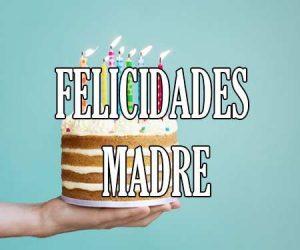 Felicidades Madre