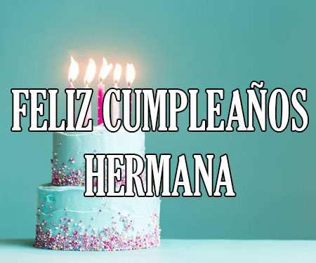 Feliz Cumpleaños Hermana Felicidades Frases Mensajes