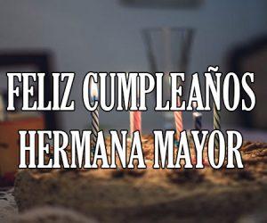 Feliz Cumpleaños Hermana Mayor