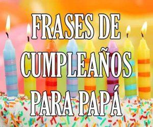 Frases de Cumpleaños para Papa