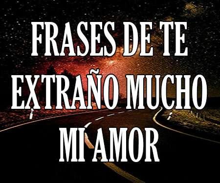 Te Extraño Mucho Mi Amor Frases Y Mensajes Para Decir