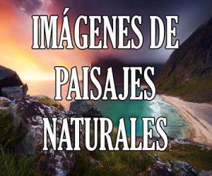 Imagenes de Paisajes Naturales