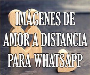Imágenes de Amor a Distancia para WhatsApp