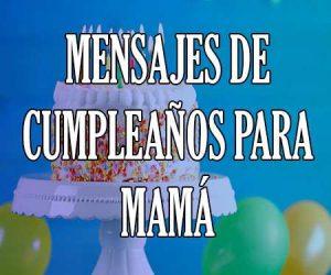 Mensajes de Cumpleaños para Mama