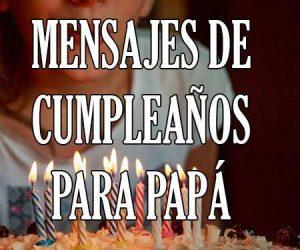 Mensajes de Cumpleaños para Papa
