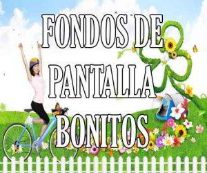 Fondos de Pantalla Bonitos
