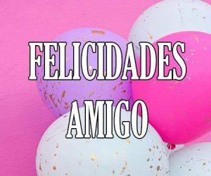 Felicidades Amigo