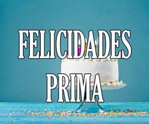 Felicidades Prima