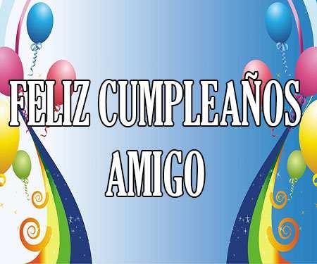 Feliz Cumpleaños Amigo Felicidades Frases Mensajes