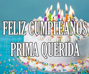 Feliz Cumpleaños Prima Querida