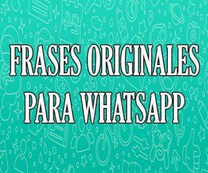 Frases Originales para WhatsApp