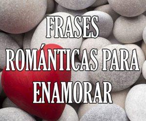 Frases Romanticas para Enamorar
