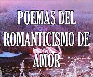 Poemas del Romanticismo de Amor