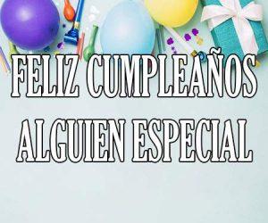 Feliz Cumpleaños Alguien Especial