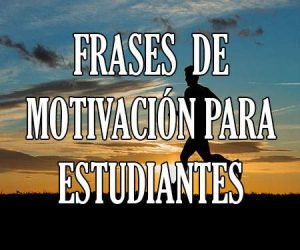 Frases de Motivacion para Estudiantes