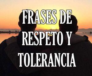 Frases de Respeto y Tolerancia