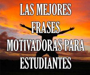 Las Mejores Frases Motivadoras para Estudiantes