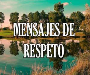 Mensajes de Respeto