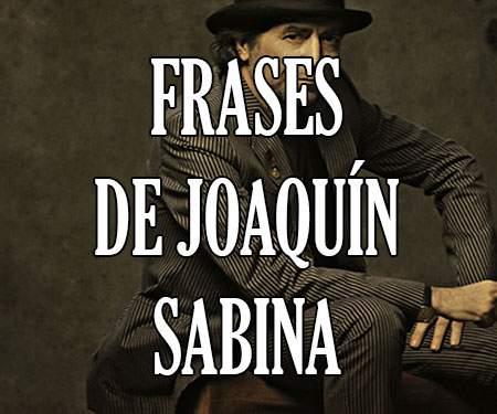 Frases De Joaquín Sabina De Amor De La Vida Amistad
