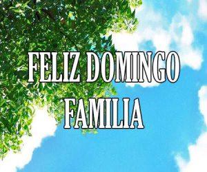 Feliz Domingo Familia