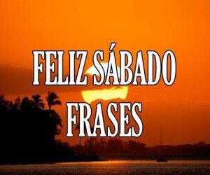 Feliz Sabado Frases