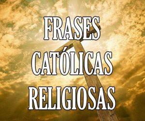 Frases Católicas Religiosas