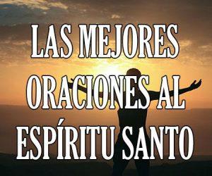 Las Mejores Oraciones al Espiritu Santo