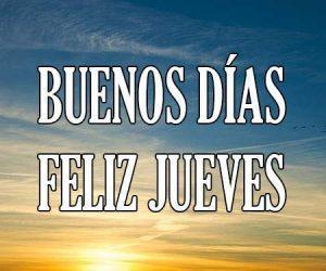 Buenos Dias Feliz Jueves