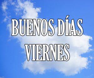 Buenos Dias Viernes