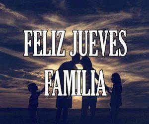 Feliz Jueves Familia