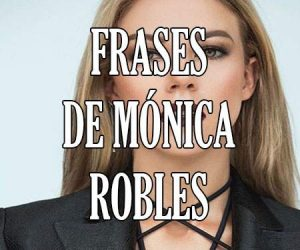 frases de Mónica Robles