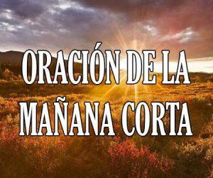 Oracion de la Mañana Corta