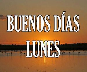 Buenos Dias Lunes