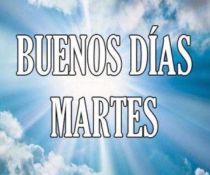 Buenos Dias Martes
