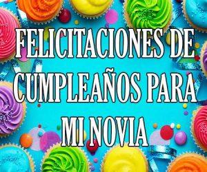 Felicitaciones de Cumpleaños para Mi Novia