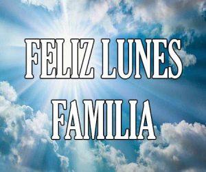 Feliz Lunes Familia