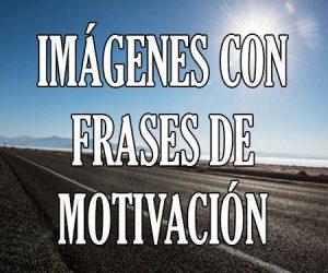 Imágenes con Frases de Motivación