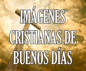 Imagenes de buenos dias cristianas