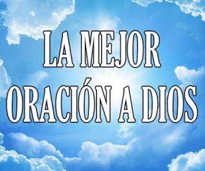 La Mejor Oracion a Dios