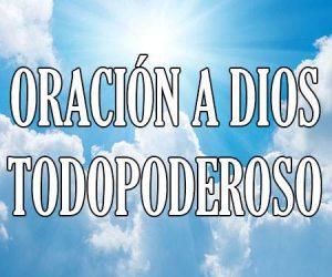 Oracion a Dios Todopoderoso