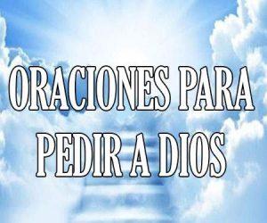 Oraciones para Pedir a Dios