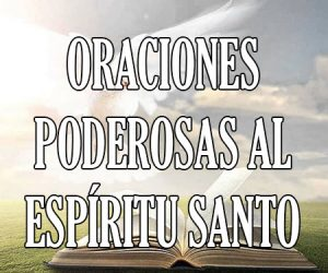Oraciones al Espíritu Santo Poderosas