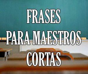 Frases para Maestros Cortas