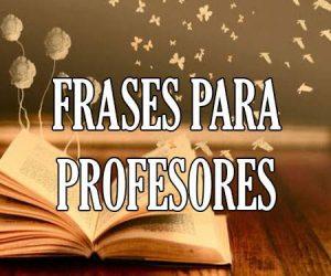 Frases para Profesores