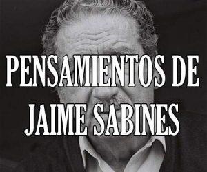 Pensamientos de Jaime Sabines