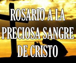rosario a la preciosa rosario de la preciosa Sangre de Cristo