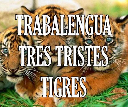 trabalengua tres tristes tigres