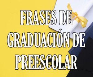 Frases de Graduacion de Preescolar