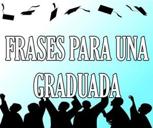 Frases para una Graduada