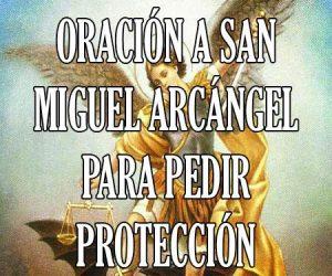 Oracion a San Miguel Arcangel para Pedir Protección